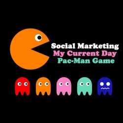 Social Marketing - My Current Day Pac-Man Game?